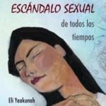 Eli Yaakunah y su escándalo sexual
